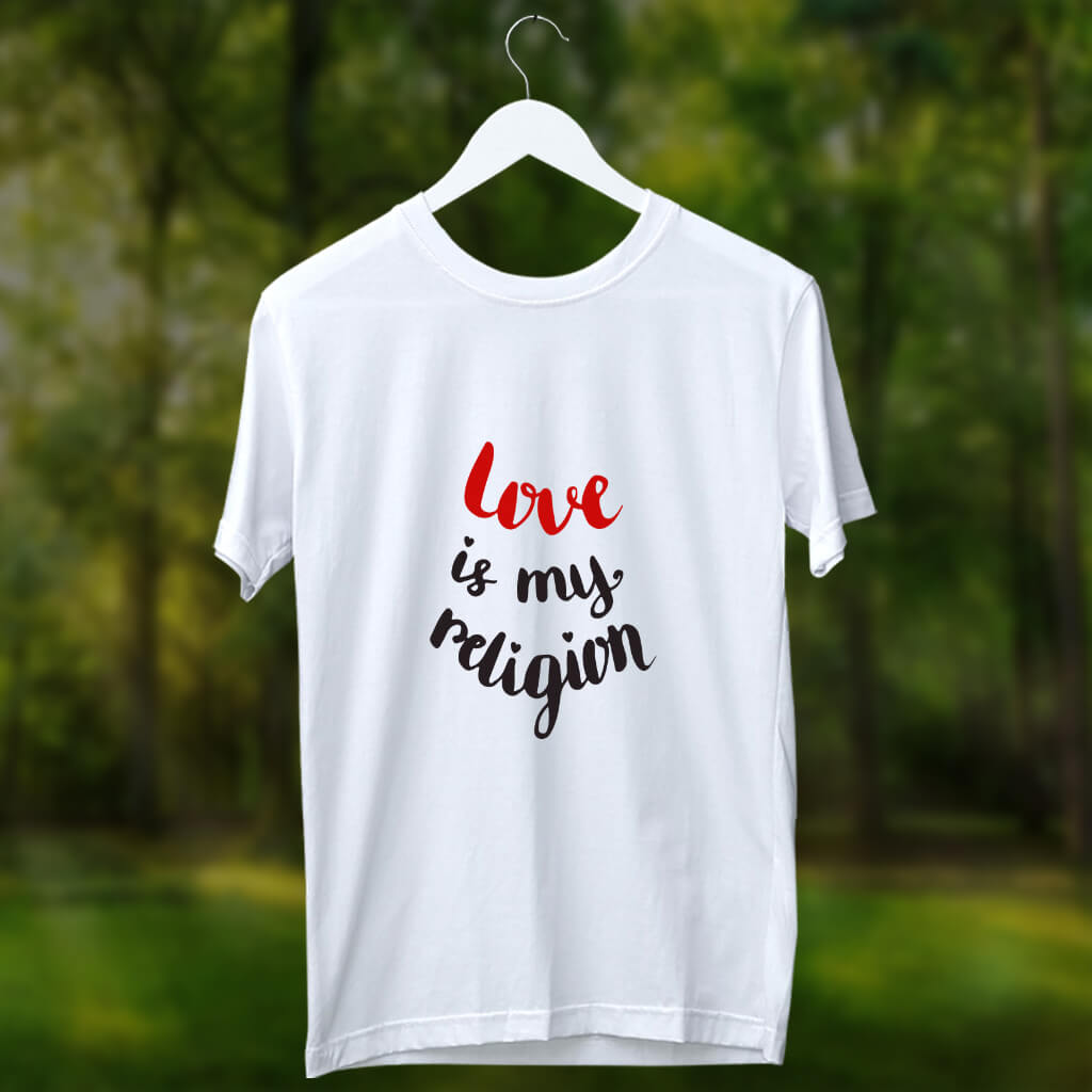 Love is my religion quotes printed round neck t shirt