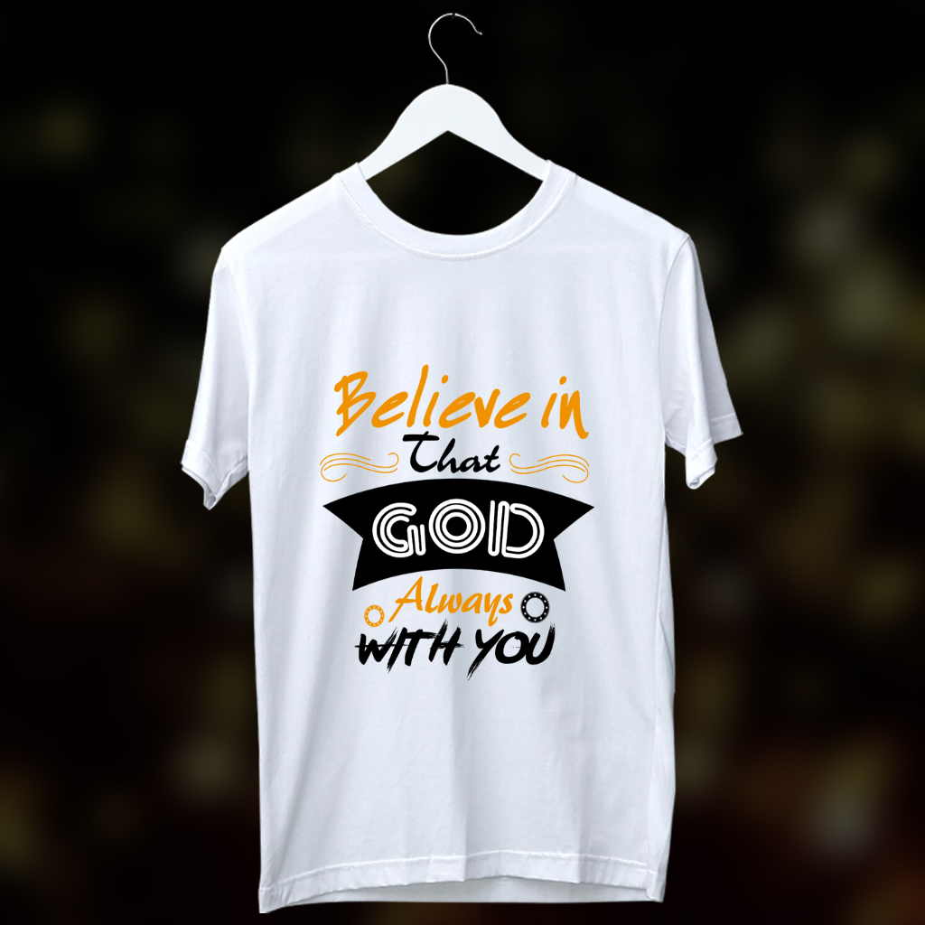 Believe in god quotes printed t shirt for men