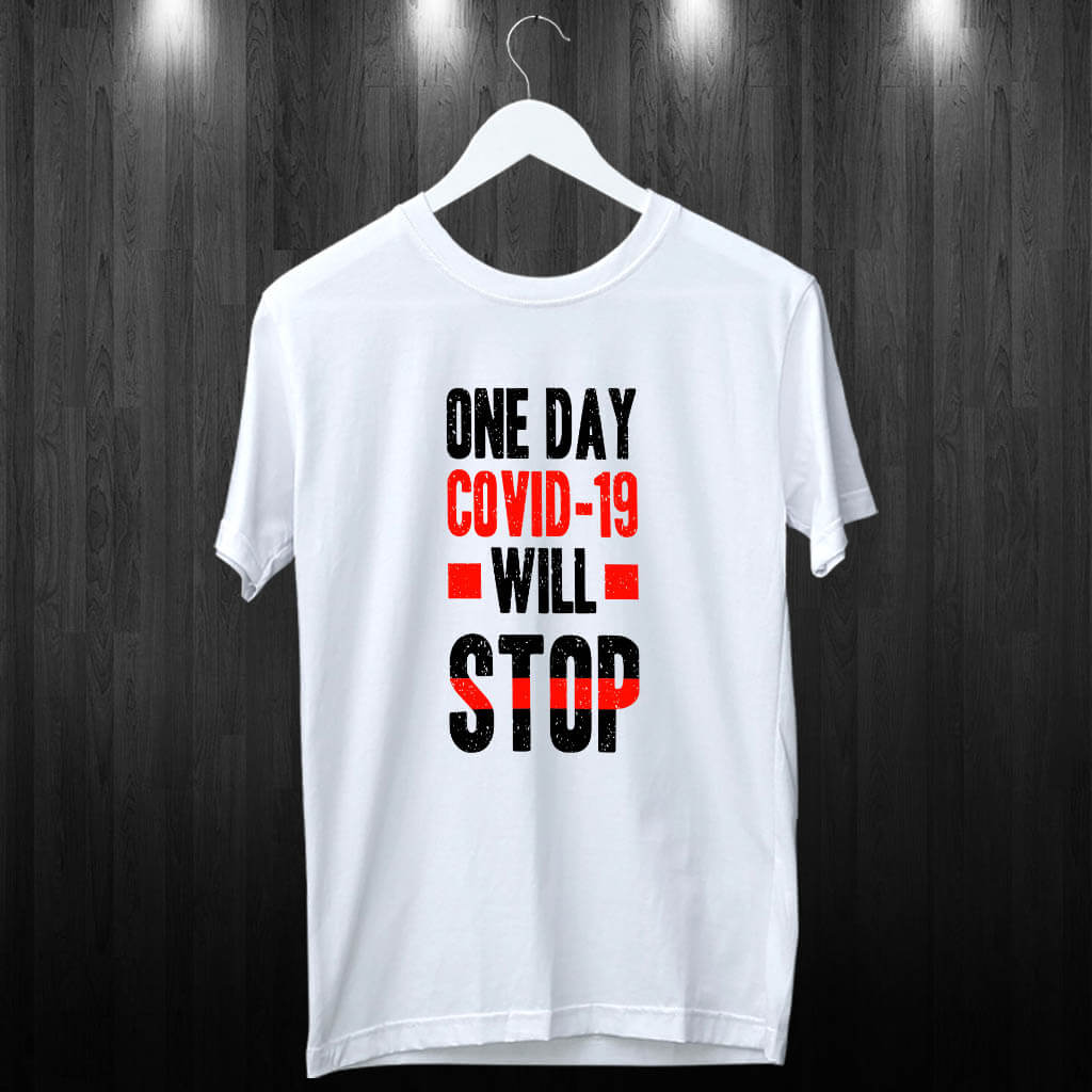 Covid-19 Will Stop Quotes Printed White T Shirt