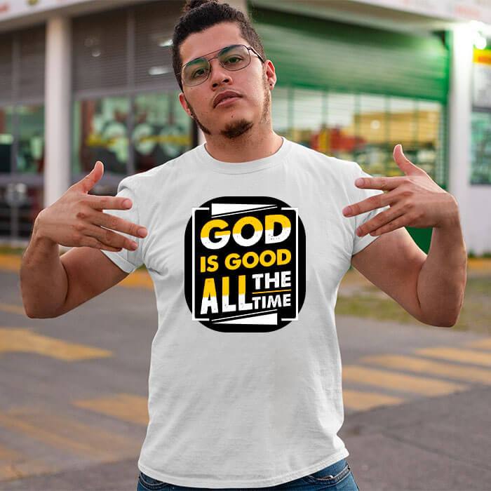 God is good all the time quotes printed white plain t shirt