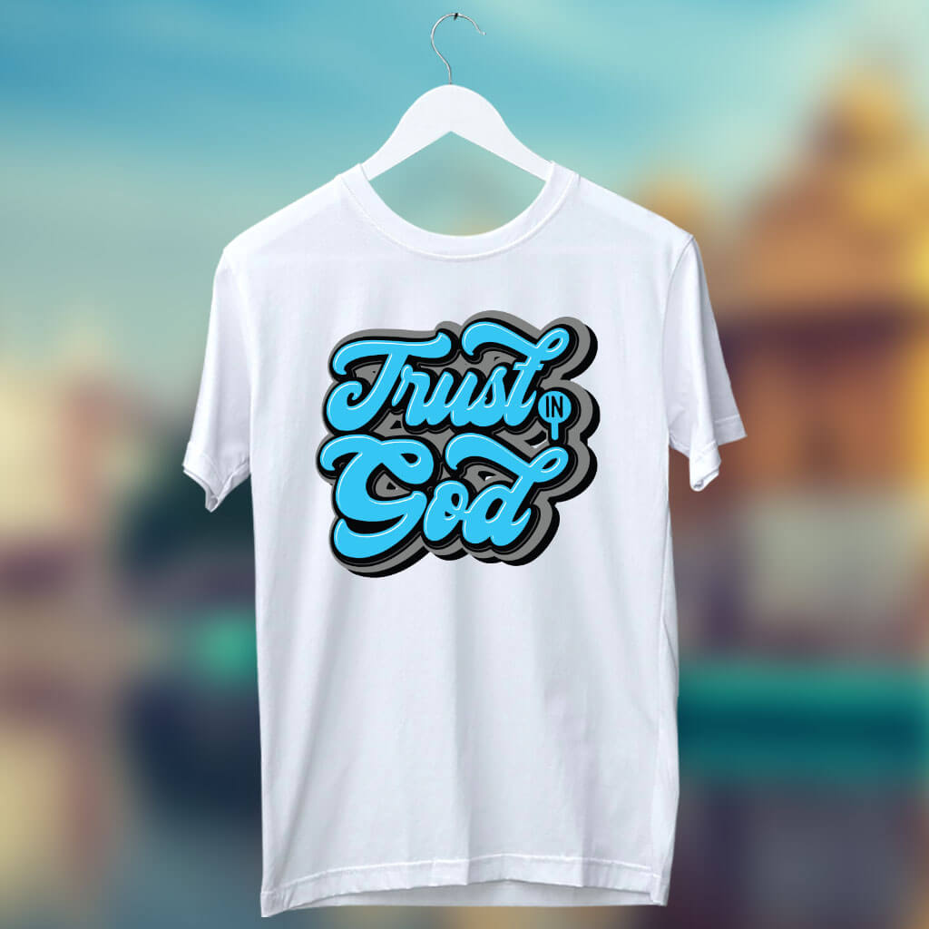 Trust in god quotes printed white t shirt