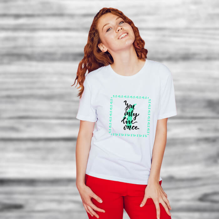 You Only Live Once Printed T-Shirt For Women