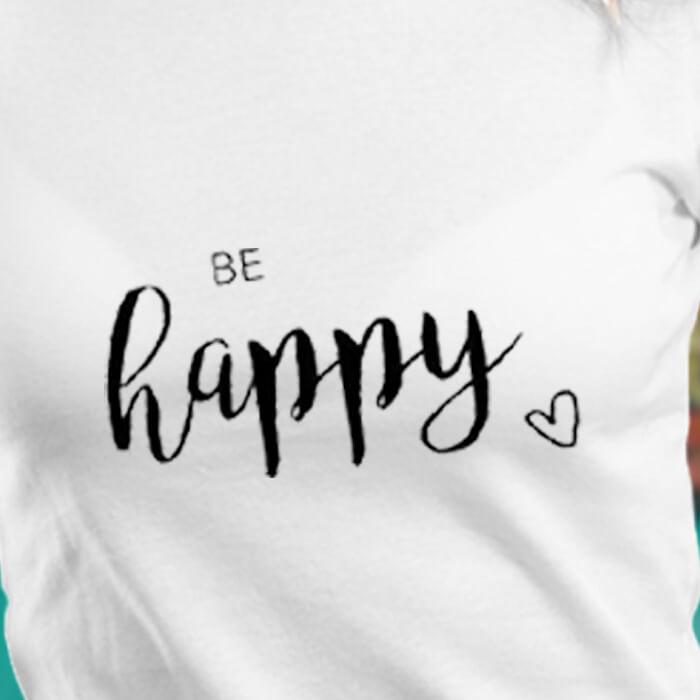 Be Happy Graphic Women's Round Neck T-Shirt